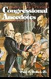 Congressional Anecdotes, Paul F. Boller, 0195077067
