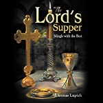 The Lord's Supper   Thomas Lupich