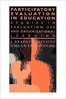 Book Participatory Evaluation In Education: Studies Of Evaluation Use And Organizational Learning (Teachers' Library) 1st edition by Earl, Lorna M. (1995)