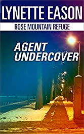 Agent Undercover (Rose Mountain Refuge Book 1)