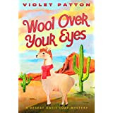 Wool Over Your Eyes: Knit One, Kill Two (A Desert Oasis Cozy Mystery Book 2)