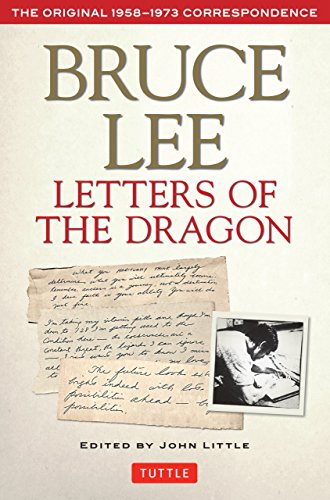 Bruce Lee: Letters of the Dragon: An Anthology of Bruce Lee's Correspondence with Family, Friends, and Fans 1958-1973 (The Bruce Lee Library) by [Lee, Bruce]
