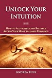 Unlock Your Intuition, Andrea Hess, 0979637708