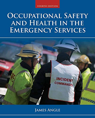 Occupational Safety and Health in the Emergency Services (Occupational Safety And Health In The Emergency Services)