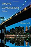 Wrong Conclusions, Richard Uhl, 0595502687