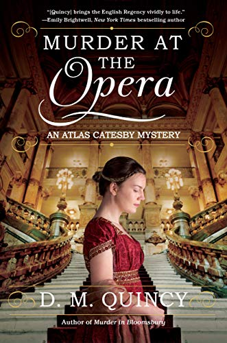 Murder at the Opera: An Atlas Catesby Mystery by [Quincy, D. M.]
