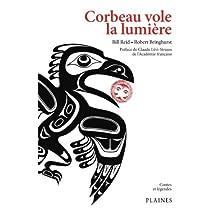 Corbeau vole la lumière: Recueil de mythes haïdas
