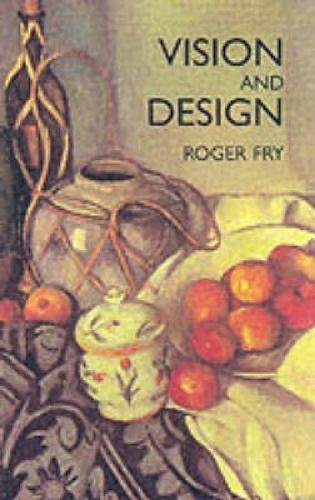 Vision and Design (Dover Fine Art, History of Art) [Roger Fry] (Tapa Blanda)