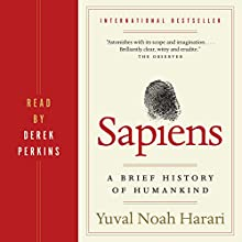 Sapiens: A Brief History of Humankind Audiobook by Yuval Harari Narrated by Derek Perkins
