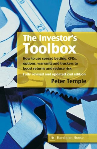 The Investor's Toolbox: How to use spread betting, CFDs, options, warrants and trackers to boost returns and reduce - Return Tracker