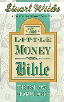 Little Money Bible: The Ten Laws of Abundance 2nd edition by Stuart Wilde (2001)