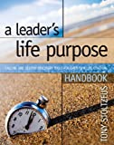 A Leader's Life Purpose Handbook, Tony Stoltzfus, 097941637X