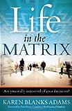 Life in the Matrix, Karen Blanks Adams, 1616381701