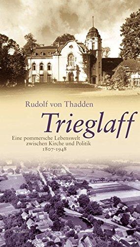 Trieglaff: Eine pommersche Lebenswelt zwischen Kirche und Politik. 1807–1948