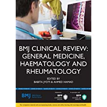 BMJ Clinical Review: General Medicine, Haematology andRheumatology (BMJ Clincial Review Series)