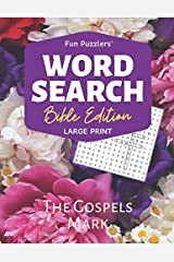 Word Search: Bible Edition The Gospels Mark: Large Print (Fun Puzzlers Large Print Word Search Books) Paperback