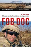 Front cover for the book FOB Doc: A Doctor On the Front Lines in Afghanistan - A War Diary by Ray Wiss