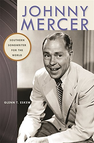 Download Johnny Mercer: Southern Songwriter for the World (Wormsloe Foundation Publication Ser.) pdf epub