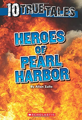 Heroes of Pearl Harbor (Ten True Tales)