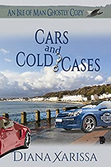 Cars and Cold Cases (An Isle of Man Ghostly Cozy Book 3)