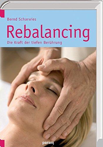 Rebalancing: Die Kraft der tiefen Berührung