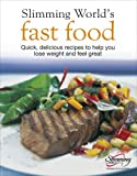 Fast Food: Quick, Delicious Recipes to Help You Lose Weight and Feel Great