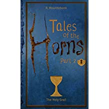 Tales of the Horns: Part 2: The Holy Grail (Tale of the Horns)