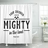 TOMPOP Shower Curtain Jesus Your Children Will Be Mighty in the Land Bible Verse Psalms Design Christian Inspiration Waterproof Polyester Fabric 72 x 72 inches Set with Hooks