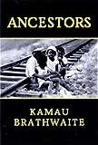 Ancestors, Kamau Brathwaite, 0811214486
