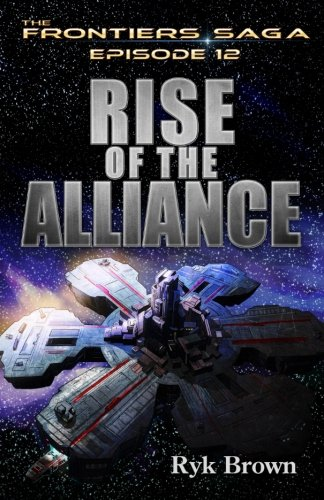 """Ep.#12 - """"Rise of the Alliance"""" (The Frontiers Saga) (Volume 12)"""