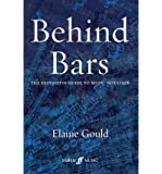 [(Behind Bars: The Definitive Guide to Music Notation)] [ By (author) Elaine Gould ] [January, 2010]