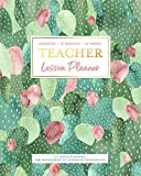 Undated 12 Months 52 Weeks TEACHER Lesson Planner for Lesson Planning, Time Management & Classroom Organization: Succulent Watercolor Cactus Pattern Instructor Curriculum Plan Calendar Book
