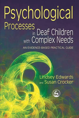 Psychological Processes in Deaf Children with Complex Needs: An Evidence-Based Practical Guide