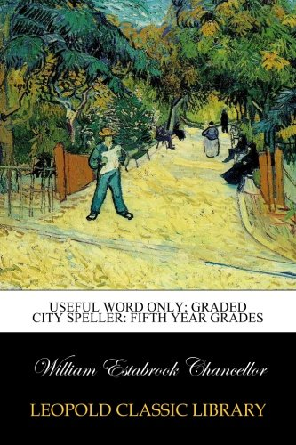 Graded Speller (Useful word only; Graded City Speller: Fifth Year Grades)