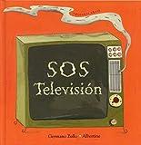 SOS televisión / SOS Television (Spanish Edition)