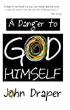 Free eBook - A Danger to God Himself