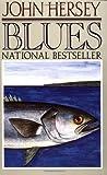 Blues, John Hersey, 0394757025