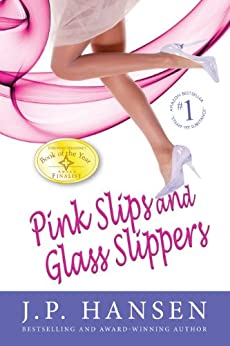 Pink Slips and Glass Slippers by [Hansen, J.P.]