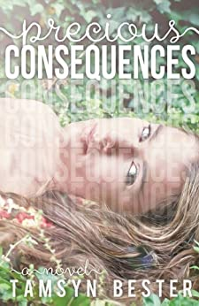 Precious Consequences by [Bester, Tamsyn]