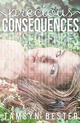Precious Consequences
