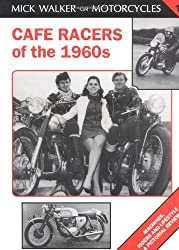 Cafe Racers of the 1960s (Mick Walker on Motorcycles)