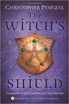 Book The Witch's Shield: Protection Magick and Psychic Self-Defense