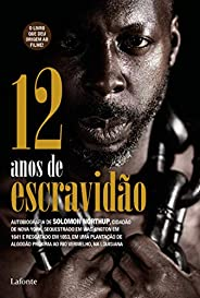 12 anos de escravidão: Autobiografia de SOLOMOM NORTHUP, cidadão de Nova York, sequestrado em Washington em 18