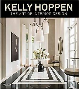 Kelly Hoppen The Art Of Interior Design Kelly Hoppen