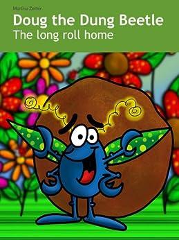 Doug the Dung Beetle: The long roll home - Kindle edition