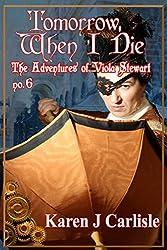 The Adventures of Viola Stewart #6: Tomorrow, When I Die