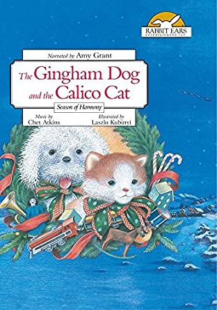 Amazoncom The Gingham Dog And The Calico Cat Told By Amy Grant By