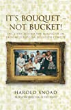 It's Bouquet--Not Bucket!, Harold Snoad, 1846243513