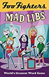 A series of music Mad Libs from Live Nation!Get to know the Foo Fighters in a whole new way by filling out the blanks of the 21 original stories inside this book. It's the perfect gift for fans, and a whole lot cheaper than the cost of an album or c...