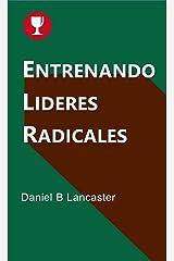 Entrenando Lideres Radicales (Spanish Edition) eBook Kindle